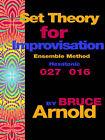 Set Theory for Improvisation Ensemble Method: Hexatonic 027 016 by Bruce (Paperback, 2005)