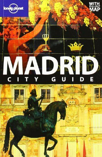 Madrid (Lonely Planet City Guides) By Anthony Ham. 9781741795929