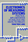 Electronics of Measuring Systems: Practical Implementation of Analogue and Digital Techniques by Tran Tien Lang (Hardback, 1987)