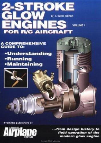 2 Stroke Glow Engines For R C Aircraft Vol 1 By David Gierke 1995 Paperback
