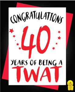 Image Is Loading Funny Rude Birthday Card 40th 40 Years Of