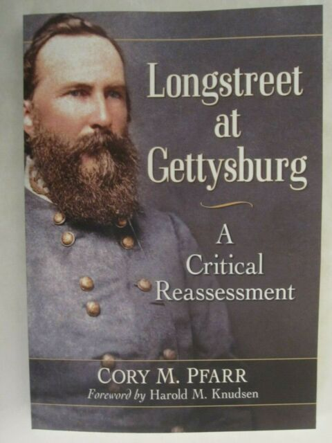 Longstreet at Gettysburg: A Critical Reassessment - McFarland Publishing