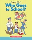 Who Goes to School? by Margaret Hillert (Paperback, 2016)