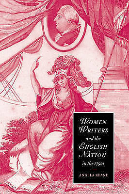 (Good)-Women Writers English Nation 1790s: Romantic Belongings (Cambridge Studie