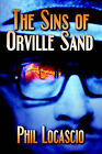 The Sins of Orville Sand by Phil Locascio (Paperback / softback, 2006)