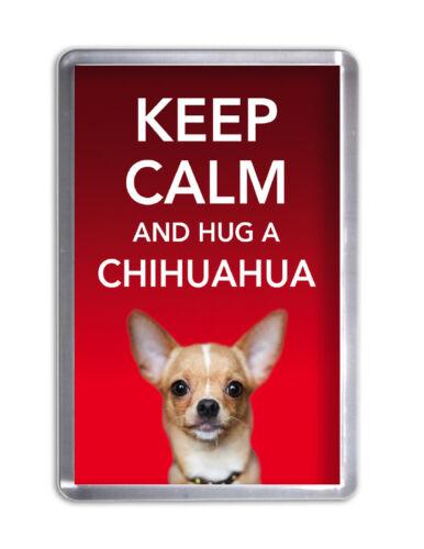 Keep Calm and Hug a CHIHUAHUA Dog Fridge Magnet Pet Animal Novelty Gift