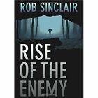 Rise of the Enemy by Rob Sinclair (Paperback, 2015)