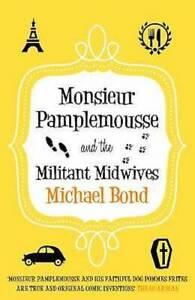 Michael-Bond-Monsieur-Pamplemousse-amp-The-Militant-Midwives-Tout-Neuf