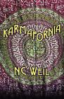 Karmafornia by Nc Weil, N C Weil (Paperback / softback, 2011)