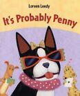 It's Probably Penny by Loreen Leedy (Hardback, 2009)
