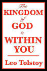 The Kingdom of God Is Within You by Count Leo Nikolayevich Tolstoy (Paperback / softback, 2008)