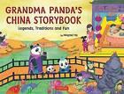 Grandma Panda's China Storybook: Legends, Traditions, and Fun by Mingmei Yip (Hardback, 2013)