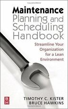 Maintenance Planning and Scheduling : Streamline Your Organization for a Lean...