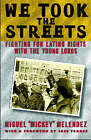 We Took the Streets: Fighting for Latino Rights with the Young Lords by Miguel Melendez (Paperback, 2005)