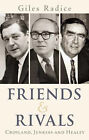 Friends and Rivals: Crosland, Jenkins and Healey by Giles Radice (Hardback, 2002)