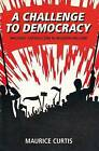 A Challenge to Democracy: Militant Catholicism in Modern Ireland by Maurice Curtis (Paperback, 2010)