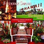 Frederick Swann in Hawaii,vol.2 (2011)
