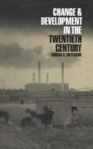 Change and Development in the Twentieth Century, Patterson, Thomas C., Good Book