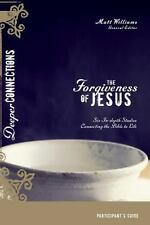 The Forgiveness of Jesus Participant's Guide: Six In-depth Studies Connecting th