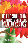 If the Solution Becomes a Problem, What Do You Do? by Beatrice N Ofosuah (Paperback / softback, 2008)