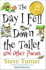 The Day I Fell Down the Toilet and Other Poems by Steve Turner (Paperback, 2016)