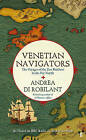 Venetian Navigators: The Voyages of the Zen Brothers to the Far North by Andrea di Robilant (Hardback, 2011)