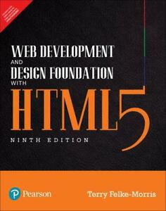 Web Development And Design Foundations With Html5 9e By Felke Morris 9780134801148 Ebay
