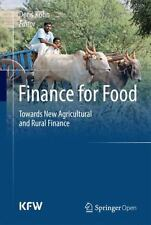 Finance for Food : Towards New Agricultural and Rural Finance (2014, Hardcover)