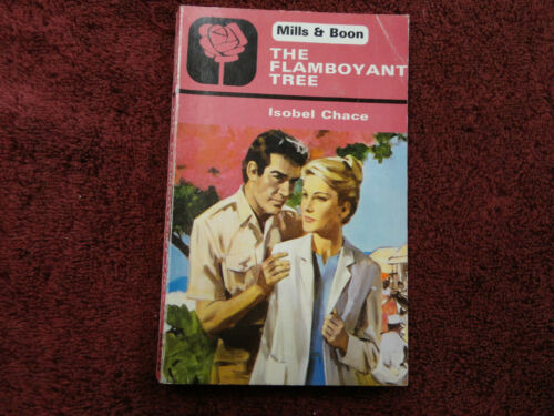 THE FLAMBOYANT TREE BY ISOBEL CHACE MILLS & BOON VINTAGE