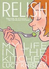 Relish : My Life in the Kitchen by Lucy Knisley (2013, Paperback)