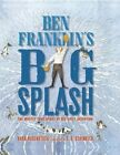 Ben Franklin's Big Splash: The Mostly True Story of His First Invention by Barb Rosenstock (Hardback, 2014)