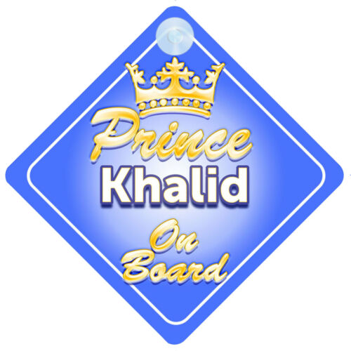 Crown Prince Khalid On Board Personalised Baby Boy Car Sign