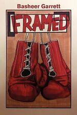 Framed by Basheer Garrett (2012, Paperback)