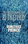 The Evolution Will Not Be Televised by Demetrice Prince 9781456024994