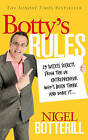 The Botty's Rules: 29 Success Secrets from the UK Entrepreneur Who's Been There and Done it... by Nigel Botterill (Paperback, 2011)