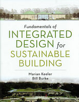 Fundamentals Of Integrated Design For Sustainable Building By Keeler & Burke-new