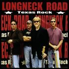 Texas Rock by Longneck Road (CD, Oct-2009, Longneck Road)