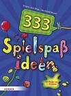 333 Spielspaßideen von Mechthild Wessel und Brigitte Vom Wege (2014, Taschenbuch)
