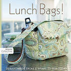 Lunch Bags !: 25 Handmade Sacks & Wraps to Sew Today by Design Collective (Paperback, 2010)