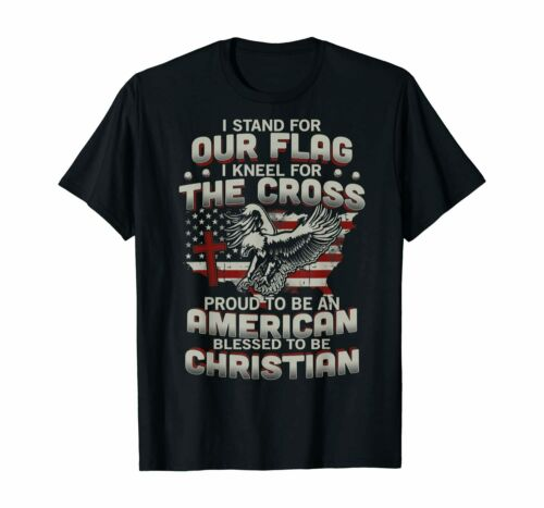 I Proudly Stand For The Flag And Kneel For The Cross TShirt T-Shirt