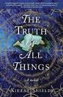 The Truth of All Things by Kieran Shields (Paperback / softback, 2013)
