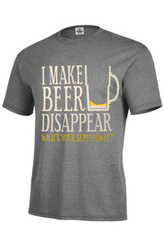 I MAKE BEER DISAPPEAR WHAT/'S YOUR SUPERPOWER T-SHIRT Assorted Colors Size S-5XL