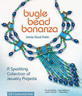 Bugle Bead Bonanza: A Sparkling Collection of Jewelry Projects by Jamie Cloud Eakin (Paperback, 2010)