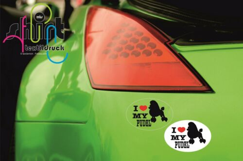 I love my Pudel Poodle Hund Dog Aufkleber Autoaufkleber KFZ Sticker DA 21