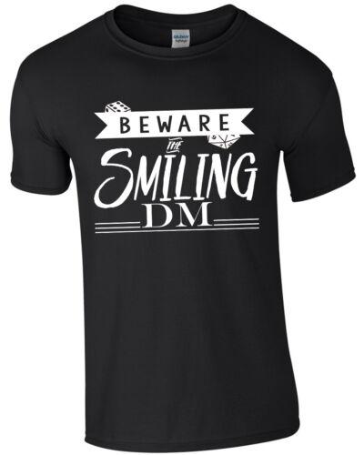 Mens Tabletop Gaming T-Shirt Beware The Smiling DM GM DM d/&d roleplay rpg
