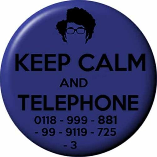 The IT CROWD Badge 2.5 cm Button I.T Geek Dork Humour Keep Calm Moss