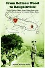 From Belleau Wood to Bougainville 9781418411565 by Robert Wallace Blake Book