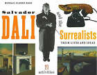 Salvador Dal I and the Surrealists: Their Lives and Ideas, 21 Activities by Peter Tush, Michael Elsohn Ross (Paperback, 2003)