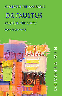Dr Faustus based on the A text (New Mermaids) by Christopher Marlowe (P/B 2003)