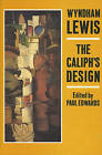 The Caliph's Design by Wyndham Lewis (Paperback, 1985)
